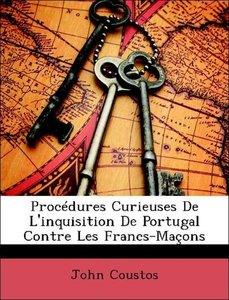 Procédures Curieuses De L'inquisition De Portugal Contre Les Fra