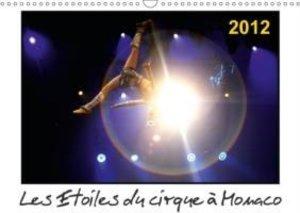 Les Etoiles du cirque à Monaco 2012 (Calendrier mural 2015 DIN A