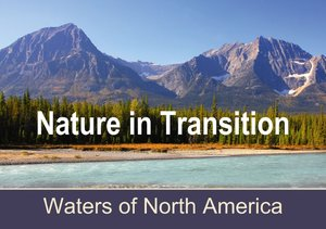 Nature in Transition, Waters of North America (Stand-Up Mini Pos