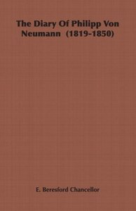 The Diary of Philipp Von Neumann (1819-1850)