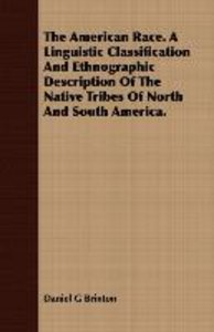 The American Race. A Linguistic Classification And Ethnographic