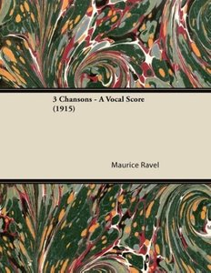 3 Chansons - A Vocal Score (1915)