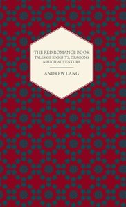 The Red Romance Book - Tales of Knights, Dragons & High Adventur