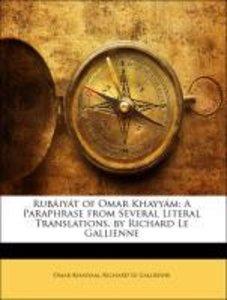 Rubáiyát of Omar Khayyám: A Paraphrase from Several Literal Tran
