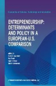 Entrepreneurship: Determinants and Policy in a European-US Compa