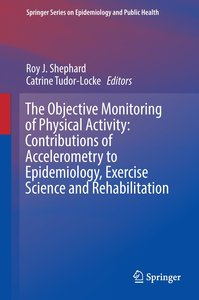 The objective monitoring of physical activity: Contributions of