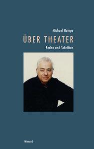 Michael Hampe - Über Theater