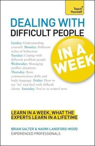 Dealing with Difficult People in a Week a Teach Yourself Guide