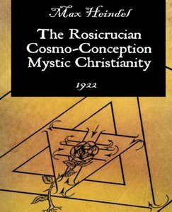 The Rosicrucian Cosmo-Conception Mystic Christianity