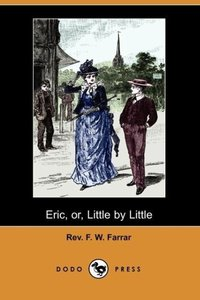 Eric, Or, Little by Little (Dodo Press)
