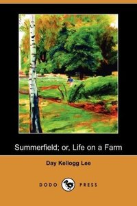 Summerfield; Or, Life on a Farm (Dodo Press)