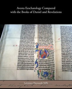 Avesta Eeschatology Compared with the Books of Daniel and Revela