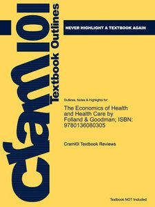 Outlines & Highlights for Economics of Health and Health Care by
