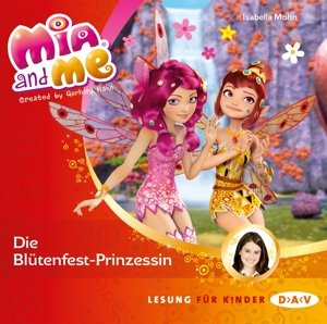 Mia and me 09: Die Blütenfest-Prinzessin