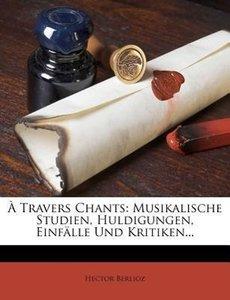 Gesammelte Schriften von Hector Berlioz.