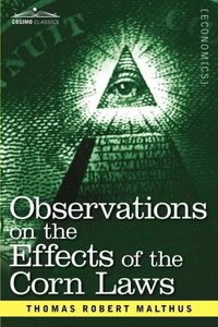 Observations on the Effects of the Corn Laws and of a Rise or Fa