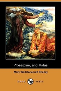Proserpine and Midas (Dodo Press)