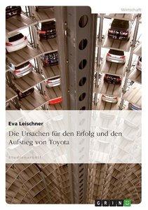 Die Ursachen für den Erfolg und den Aufstieg von Toyota