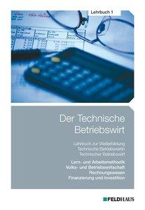 Der Technische Betriebswirt - Lehrbuch 1