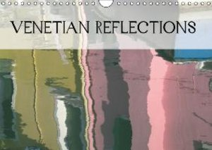Venetian Reflections (Wall Calendar 2015 DIN A4 Landscape)
