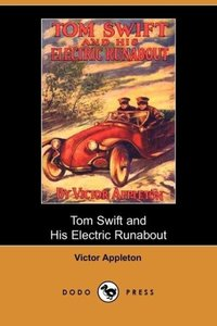 Tom Swift and His Electric Runabout, Or, the Speediest Car on th