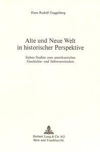 Alte und neue Welt in historischer Perspektive
