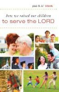 How We Raised Our Children To Serve The Lord