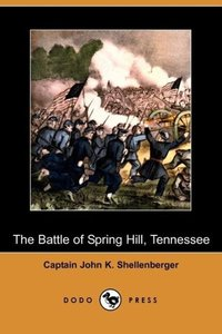 The Battle of Spring Hill, Tennessee (Dodo Press)