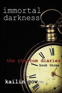 Immortal Darkness (Phantom Diaries #3)