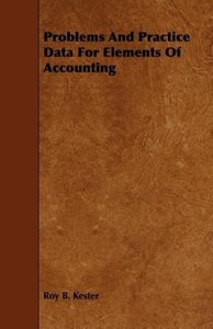 Problems And Practice Data For Elements Of Accounting