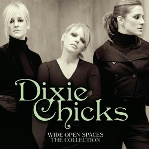 Wide Open Spaces-The Dixie Chicks Collections