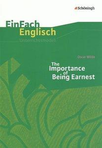 The Importance of Being Earnest. EinFach Englisch Unterrichtsmod