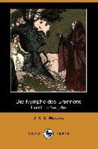 Die Nymphe Des Brunnens (Illustrierte Ausgabe) (Dodo Press)