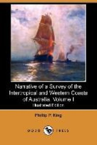 Narrative of a Survey of the Intertropical and Western Coasts of