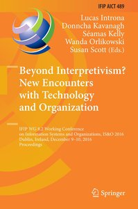 Beyond Interpretivism? New Encounters with Technology and Organi