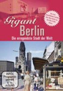 Gigant Berlin - Die erregendeste Stadt der Welt