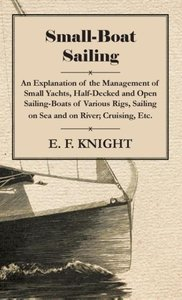 Small-Boat Sailing - An Explanation of the Management of Small Y