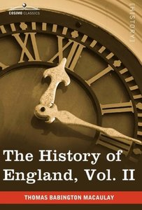 The History of England from the Accession of James II, Vol. II (