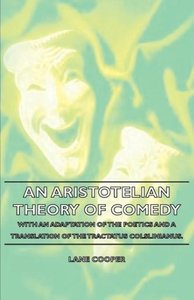 An Aristotelian Theory of Comedy - With an Adaptation of the Poe