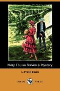 Mary Louise Solves a Mystery (Dodo Press)
