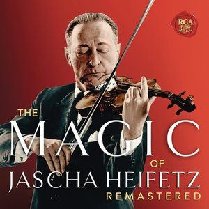 The Magic of Jascha Heifetz