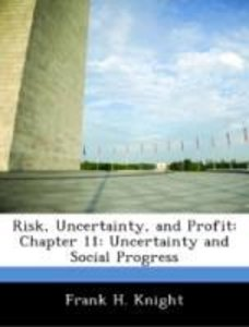 Risk, Uncertainty, and Profit: Chapter 11: Uncertainty and Socia
