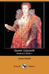 Queen Elizabeth (Illustrated Edition) (Dodo Press)