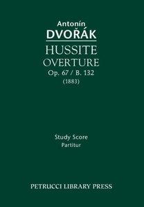 Hussite Overture, Op. 67 / B. 132: Study Score