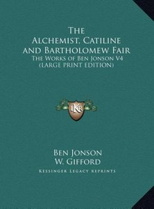 The Alchemist, Catiline and Bartholomew Fair