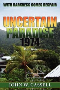 Uncertain Paradise: 1974: With Darkness Comes Despair
