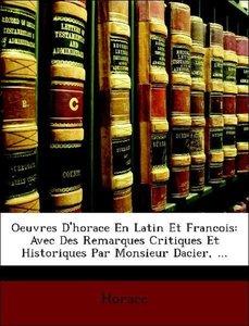 Oeuvres D'horace En Latin Et Francois: Avec Des Remarques Critiq