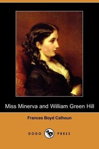 Miss Minerva and William Green Hill (Dodo Press)