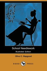School Needlework (Illustrated Edition) (Dodo Press)