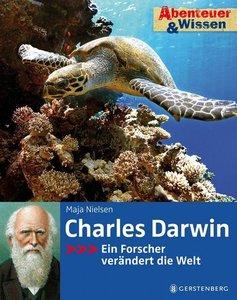 Abenteuer & Wissen. Charles Darwin - Ein Forscher verändert die